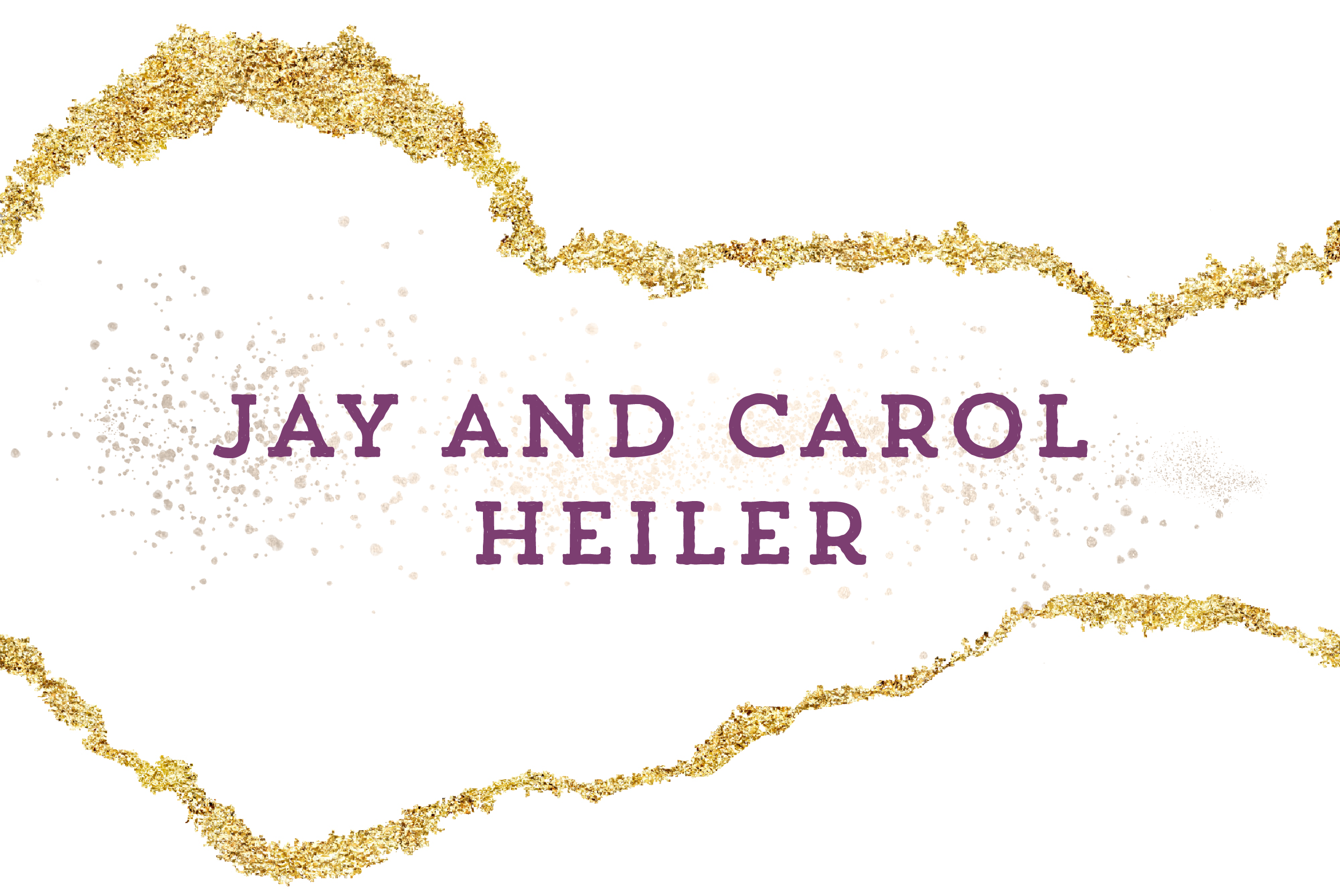 Jay and Carol Heiler name